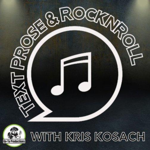 Kris Kosach on Text Prose & RocknRoll podcast